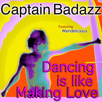 Captain Badazz Dancing Is Like Making Love
